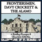 FRONTIERSMEN, DAVY CROCKETT, & THE ALAMO - Reading Passages & Activities