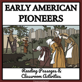 EARLY AMERICAN PIONEERS - Reading Passages and Classroom Activities