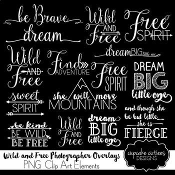 Wild and Free - Inspirational  Word Art Overlays Digital