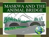 Animal Bridges - Maskwa's Story