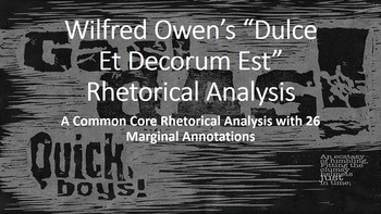"Wilfred Owen's ""Dulce Et Decorum Est ""Common Core Rhetorical Analysis"