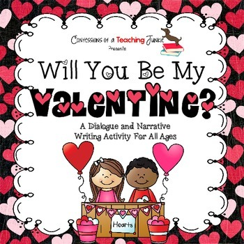 Will You Be My Valentine? - A Dialogue and Narrative Writing Activity