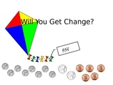Will You Get Change?