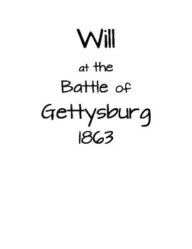 Will at the Battle of Gettysburg 1863 Reading Guide