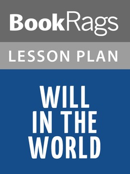 Will in the World Lesson Plans