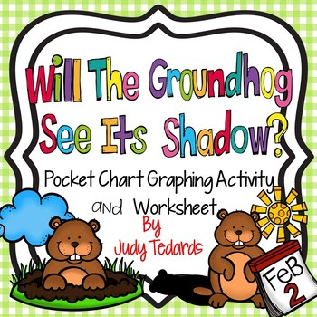 Will the Groundhog See Its Shadow? (A Pocket Chart Graphing Activity)