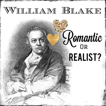 William Blake, a Romantic or Realist? + Informational Text