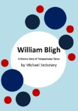 William Bligh - A Stormy Story of Tempestuous Times by Michael Sedunary
