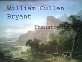William Cullen Bryant's Thanatopsis PP Explanation and Questions