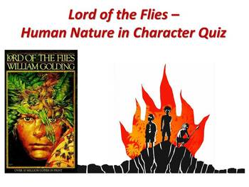 Lord of the Flies by William Golding - Human Nature Depicted in Character Quiz
