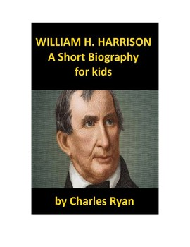William Henry Harrison - A Short Biography for Kids (with review quiz)