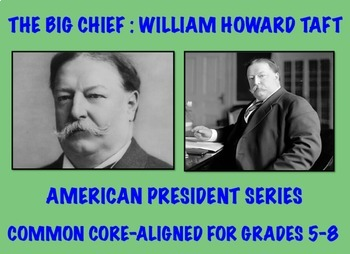 William Howard Taft: Common Core-Aligned Biography and Assessment