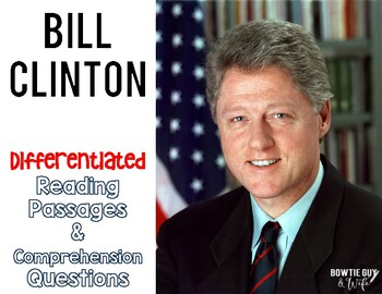 """William Jefferson """"Bill"""" Clinton Differentiated Reading Passages & Questions"""