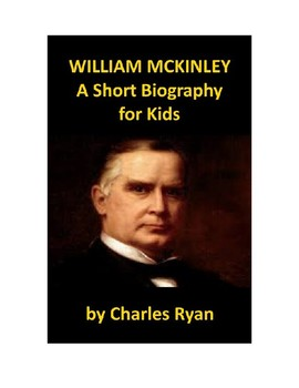 William McKinley - A Short Biography for Kids (with review quiz)