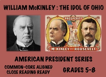 William McKinley: Common Core-Aligned Biography and Assessment