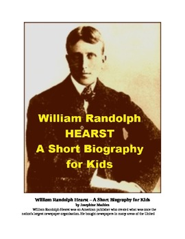 William Randolph Hearst - A Short Biography for Kids
