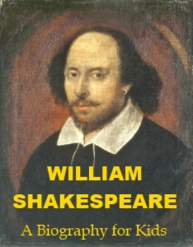 William Shakespeare - A Biography for kids