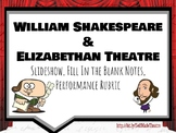 William Shakespeare & Elizabethan Theatre Slideshow and Fill in the Blank Notes