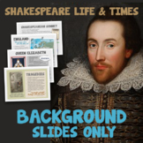 Shakespeare's Life & Times - HISTORICAL BACKGROUND SLIDES/