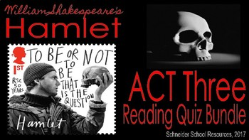 William Shakespeare's Hamlet: ACT Three Reading Quiz Bundle