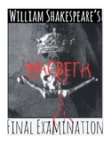 "William Shakespeare's ""Macbeth"" Final Examination (Answer Key included)"