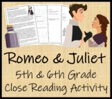 William Shakespeare's Romeo and Juliet - 5th & 6th Grade Close Reading Activity