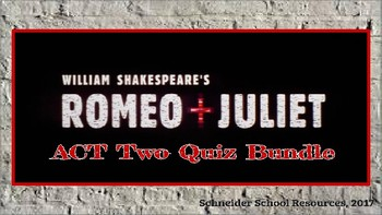 William Shakespeare's Romeo and Juliet: ACT Two Quiz Bundle