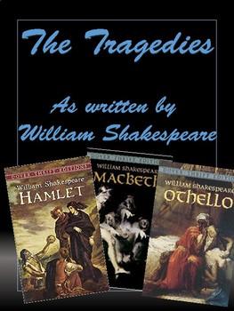 "William Shakespeare's Tragedies: ""Hamlet"", ""Macbeth"", and ""Othello"""