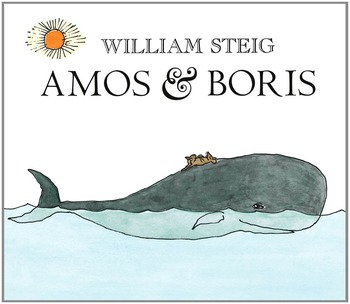 William Steig (Amos & Boris - Sequencing / Retelling)