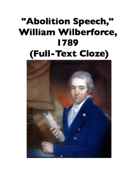 "William Wilberforce's ""Abolition Speech,"" 1789 (Full-Text Cloze)"