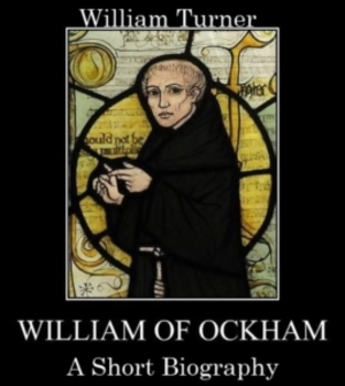 William of Ockham - A Short Biography