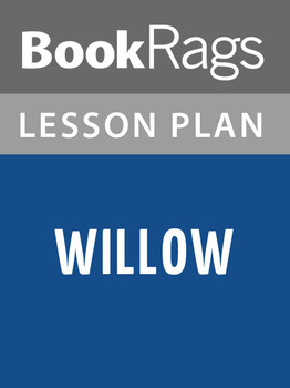 Willow Lesson Plans