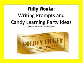 Willy Wonka: Charlie and the Chocolate Factory: Writing Prompts and Candy Party