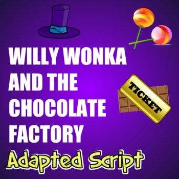 Willy Wonka and The Chocolate Factory (Adapted Class or Drama Club Play!)