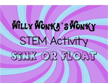 Willy Wonka's Wonky STEM Activity: Sink or Float