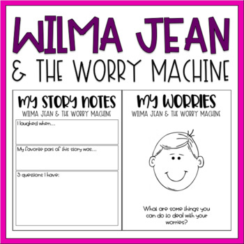 Wilma Jean The Worrying Machine / Read-Aloud Book Companion