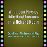 Wimp Physics: Rolling through Roundabouts in a Reliant Robin