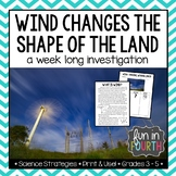 Wind Changes the Shape of the Land: A Week-Long Investigation