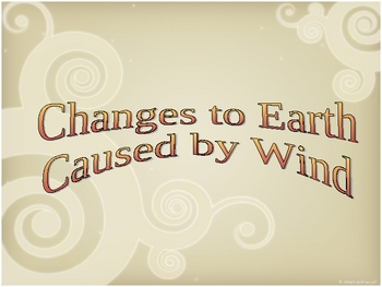 Wind Erosion (How wind can change the surface of the Earth)