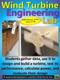 Wind Turbine Lab - Design, Engineer and Test a Wind Turbine - NGSS Aligned