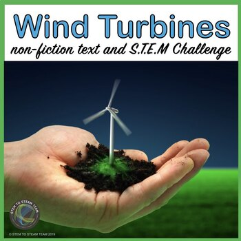 Wind Turbines Informational Reading and Make a Wind Turbine STEM Challenge
