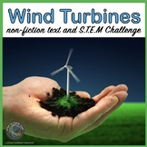 Wind Turbines Informational Reading and Make a Wind Turbine STEM Challenge