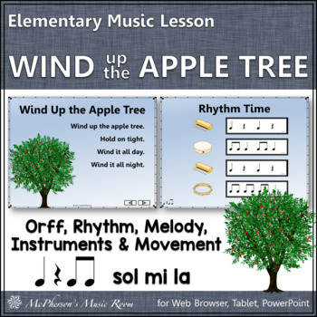 Elementary Music Lesson ~ Wind Up the Apple Tree: Orff, Melody, Rhythm, Movement