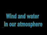 Wind & Water (Earth Science- Weather and Climate)