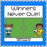 Winners Never Quit!- First Grade Supplemental Unit