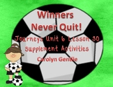 Winners Never Quit!  Journeys Unit 6 Lesson 30  First Gr. Supplement Activities
