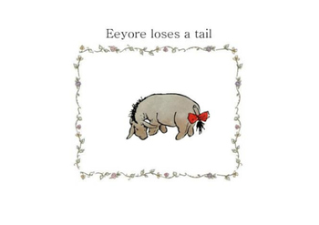 Winnie the Pooh-Eeyore loses a tail
