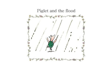 Winnie the Pooh-Piglet and the flood