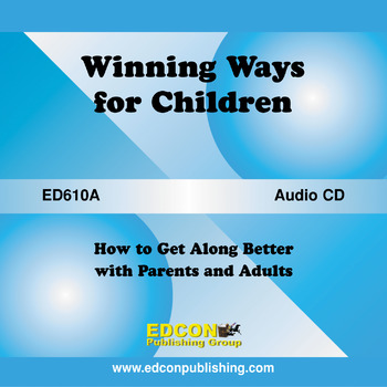 Winning Ways for Children, How to get along Better with Children and Adults