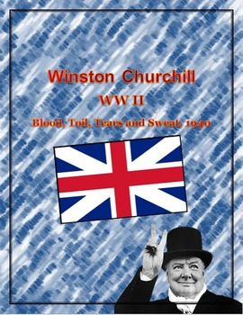Winston Churchill:  WWII:  Blood, Toil, Tears and Sweat, 1940